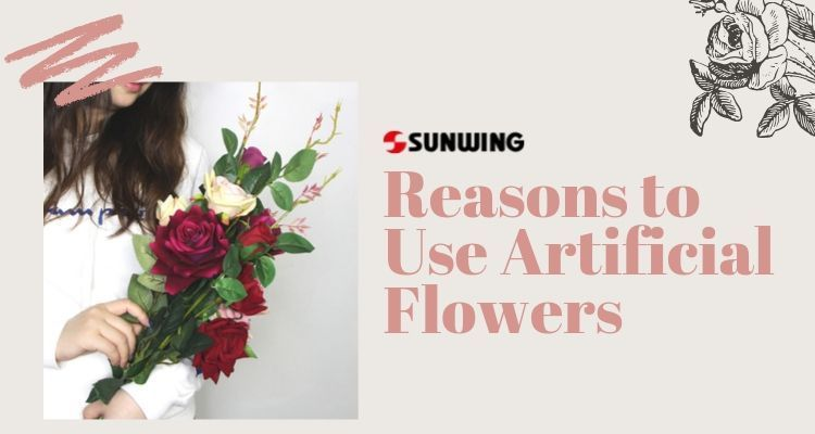 Reasons to Use Artificial Flowers